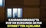 Kahramanmaraş'ta Kur'an kursunda dayak! Diyanet'ten açıklama