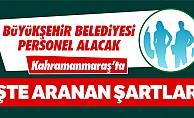 bKahramanmaraş Büyükşehir Belediyesi personel alıyor/b