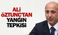 Ali Öztunç'tan Yangın Tepkisi