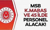 bMSB Kahramanmaraş ve 45 ilde personel alacak/b