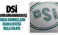 bDSİ Kahramanmaraş kura sonuçları isim listesi belli oldu/b