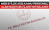 MEB 81 İlde 6132 Kamu Personeli Alımı Başvuru İlanı Yayımlandı