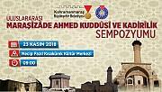 Büyükşehir'den Maraşizade Ahmet Kuddusi Ve Kadirilik Sempozyumu