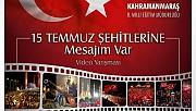 """""""15 TEMMUZ ŞEHİTLERİNE MESAJIM VAR"""" VİDEO YARIŞMASI"""