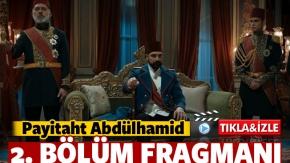 Payitaht 'Abdülhamid' 2.Bölüm Fragmanı