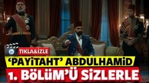 "Payitaht ""Abdülhamid"" 1.Bölüm"